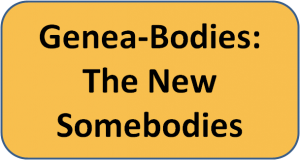 Genea-Bodies: The New Somebodies