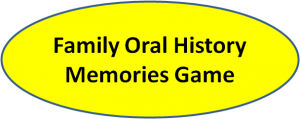 Family Oral History - The Memories Game